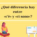 ¿Qué diferencia hay entre «c'è» y «ci sono»