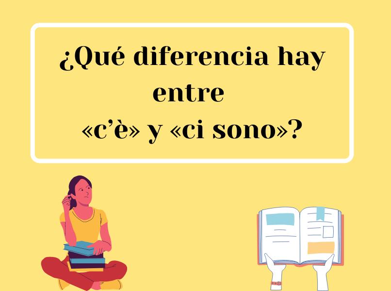 Píldoras de gramática: ¿Qué diferencia hay entre «c'è» y «ci sono»?