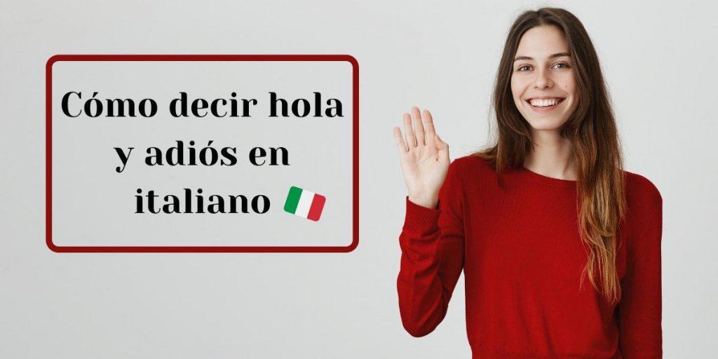 Cómo decir hola y adiós en italiano