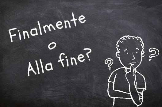 Píldoras de gramática: ¿«Finalmente» o «alla fine»?