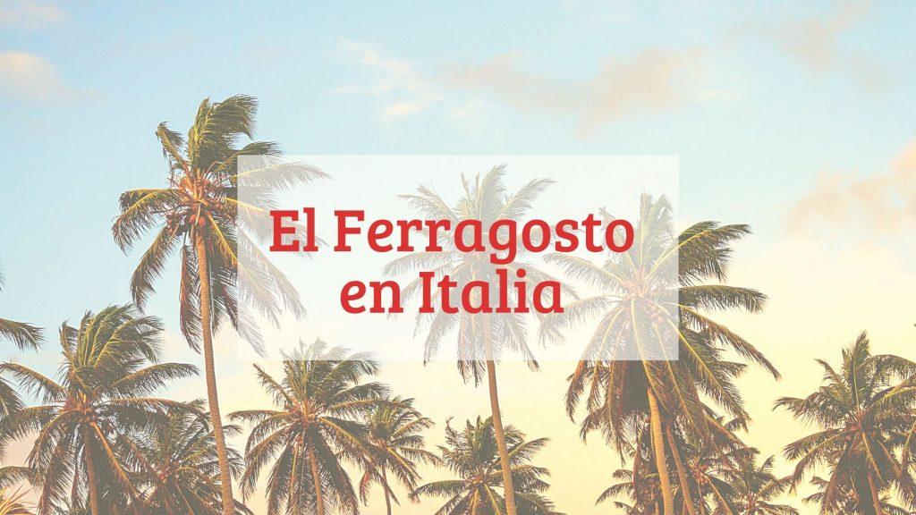 La fiesta de Ferragosto en Italia