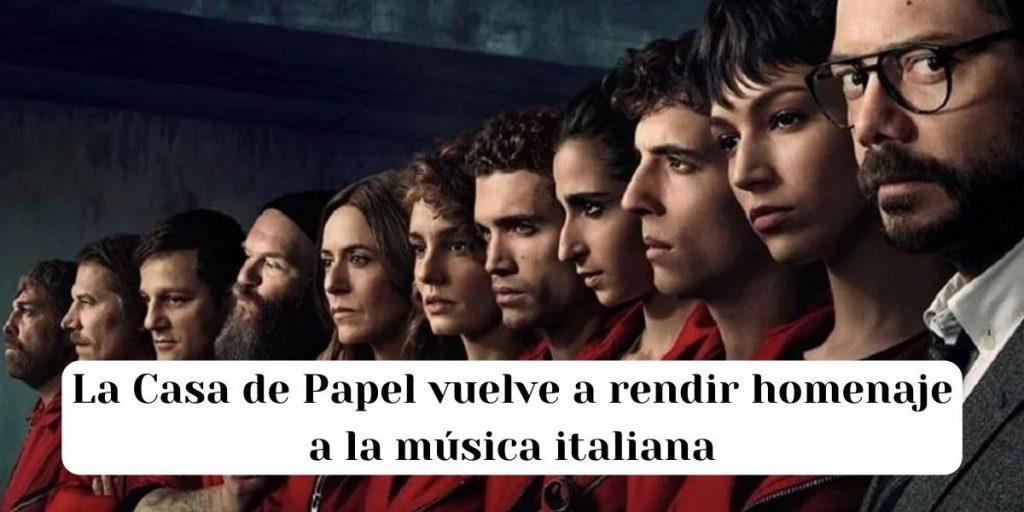 La Casa de Papel vuelve a rendir homenaje a la música italiana