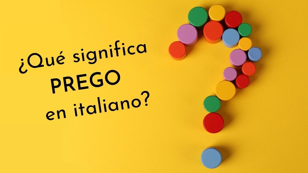 Qué significa prego en italiano
